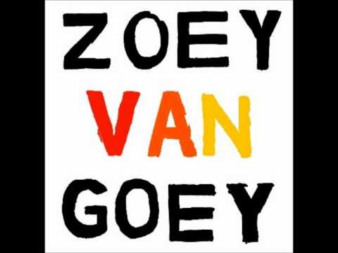 Zoey Van Goey - You Told The Drunks I Knew Karate