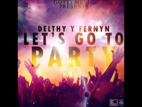 LET's GO TO PARTY - DELTHY Y FERNYN (BONUS TRACK)