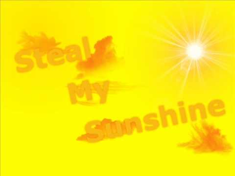 Steal My Sunshine by len (see Desc. for Lyrics)
