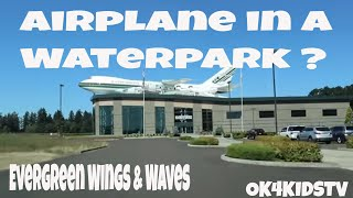 Evergreen Wings and Waves Waterpark - Airplane in a waterpark? ok4kidstv video 169