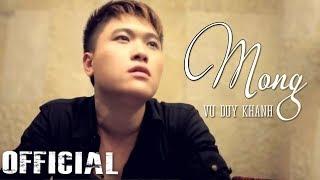 Mong - Vũ Duy Khánh   Official MV HD