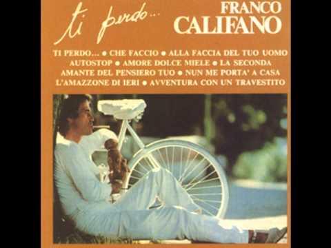 Franco Califano – Alla faccia del tuo uomo