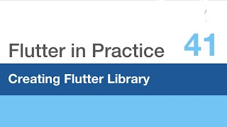 Flutter in Practice - E41: Creating Flutter Library / Package