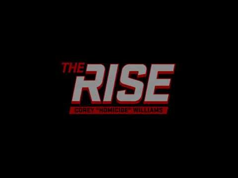"The Rise (Episode 7) - Corey ""Homicide"" Williams"