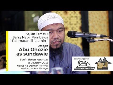 Sang Nabi Pembawa Rahmatan Lil 'Alamin - Ustadz Abu Ghozie as Sundawie