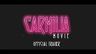 The Carmilla Movie | OFFICIAL TRAILER