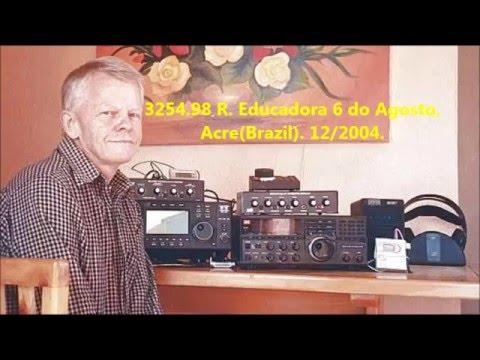 Radio Educadora 6 do Agosto, 3255 kHz Acre(Brazil). 12/2004. - Ondas Tropicais -