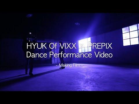 HYUK(혁) X PREPIX  Performance Video Making Film