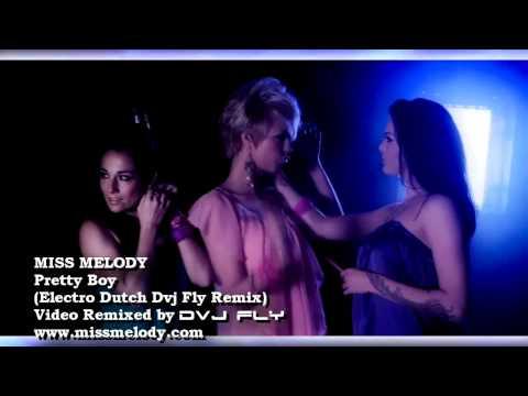 Miss Melody ft. Blaise - Pretty Boy (Dvj Fly Video Electro Dutch RMX)