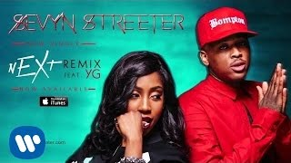 Sevyn Streeter - nEXt Remix ft. YG [Official Audio]