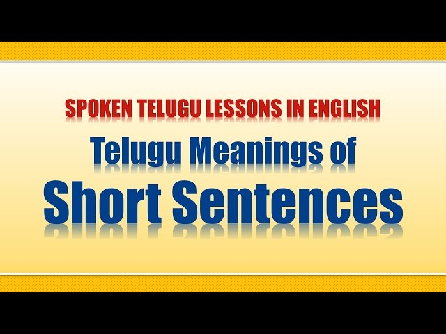 01 - Spoken Telugu (Beginner Level) Learning Videos - Telugu Meanings of Short Sentences thumbnail
