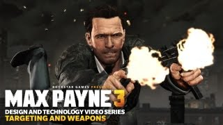 Max Payne 3 Design and Technology Series_ Targeting and Weapons