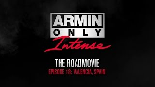Armin Only Intense Road Movie Episode 18: Valencia