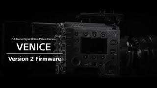 Sony Previews Version 2 Firmware for VENICE Full Frame Motion Picture Camera at Cine Gear 2018