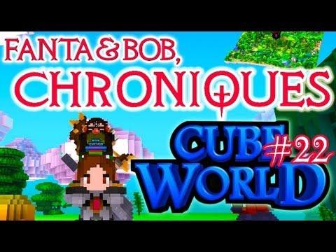 Fanta et Bob, les Chroniques de Cube World - Ep. 22
