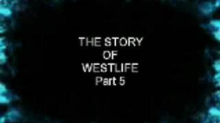 The Story Of Westlife (Part 5/10)
