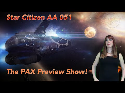 Star Citizen Addicts Anonymous - PAX Australia Preshow!