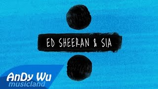 ED SHEERAN & SIA - Shape Of You / The Greatest / Cheap Thrills / By AnDyWuMUSICLAND