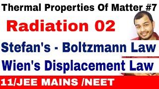 Thermal Properties Of Matter 07 | Heat Transfer : Radiation 02 | Wiens Law n Stefan's- Boltzmann Law