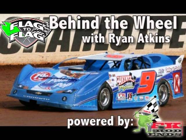 Flag To Flag's Behind the Wheel Powered by FK Rod Ends: Ryan Atkins