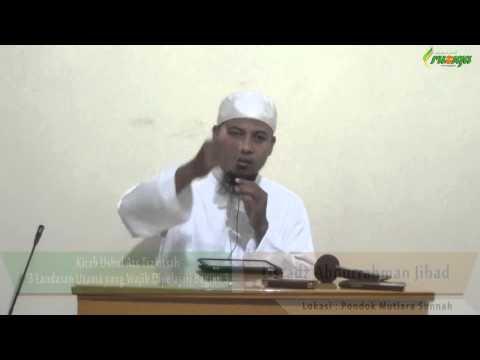 Ust. Abdurrahman Jihad - 3 Landasan Utama Yang Wajib Dipelajari Bagian 3