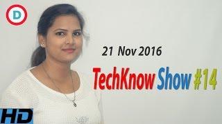 TechKnow Show #14 Hindi |  21 Nov 2016 | Top Tech News | Nokia, Huawei, Oppo F1s, Xiaomi, HTC