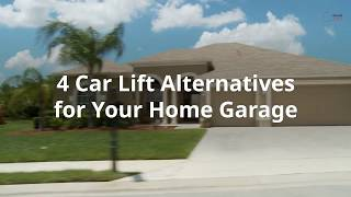 4 Car Lift Alternatives for Your Home Garage