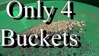 4 BUCKETS = 4 1/2 GRAMS !!! From Drift Mine. Ask Jeff Williams