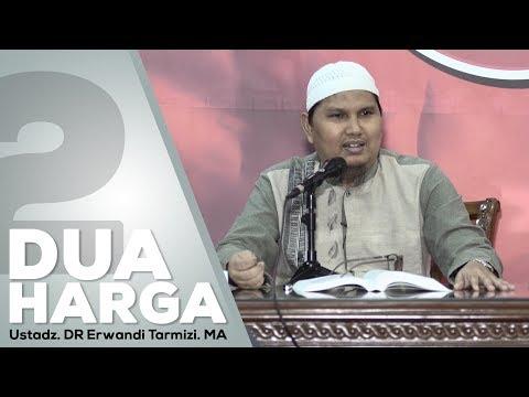 Dua Harga - Ustadz DR Erwandi Tarmizi M A