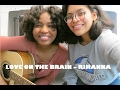 Love On The Brain Cover II Yasmin and Hafsah