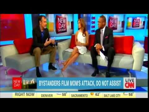 Dr. E... on CNN Discusses Bystander Apathy when Mother Is Beaten in Front of 2 y.o. Son