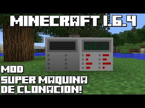 Minecraft 1.6.4 MOD SUPER MAQUINA DE CLONACIÓN