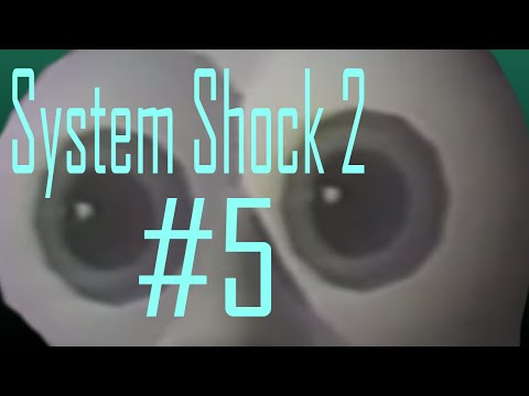 System Shock 2 Episode 5: Weird floating testicle!