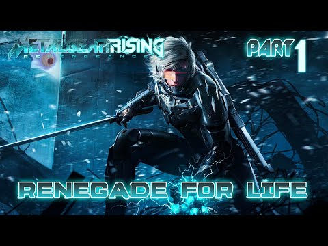 Renegade for Life: Metal Gear Rising Revengeance - 1 -