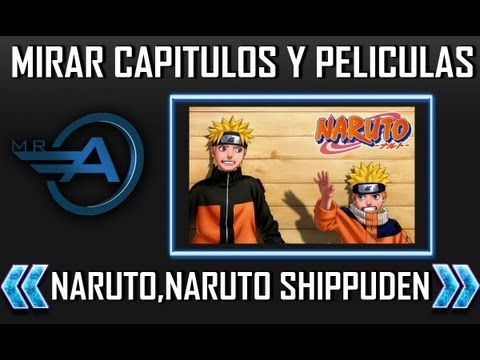 Donde Puedo Ver Y Descargar Capitulos Y Peliculas De Naruto Y Naruto Shippuden 2013 HD