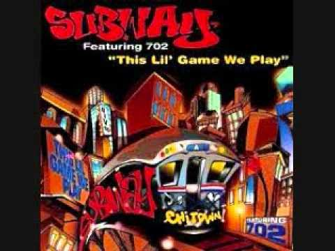 Subway ft 702 - This Lil Game We Play