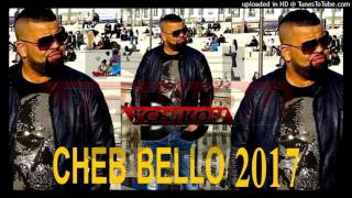 Cheb Bello 2017 Bdaw Les Problems By DJ Tchikou