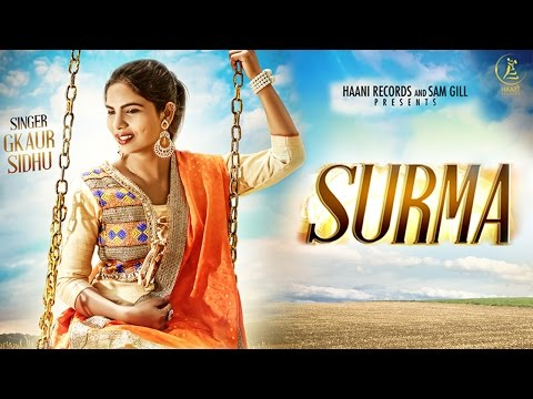SURMA ● G KAUR SIDHU ● OFFICIAL VIDEO ● HAAਣੀ Records ● LATEST PUNJABI SONG 2017