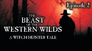 The Beast of the Western Wilds #2 [Witch Hunter Dramatized Audiobook]