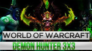 World of Warcraft legion 7.3.5 ARENA PVP Demon Hunter 3x3 | DH ДЕМОН ХАНТЕР 3х3 ЛЕГИОН ВОВ