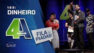 FILA DE PIADAS - DINHEIRO - #123 Participação Paulinho Gogó