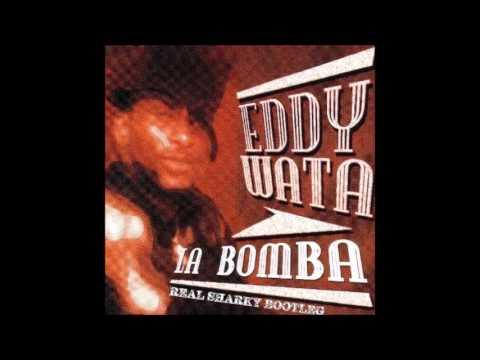Eddy Wata - la bomba (Real Sharky Bootleg)