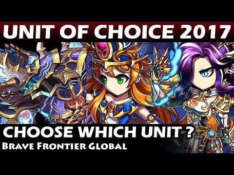 AWESOME EVENT !! Unit of Choice 2017 - Which Unit To Choose?? (Brave Frontier Global)