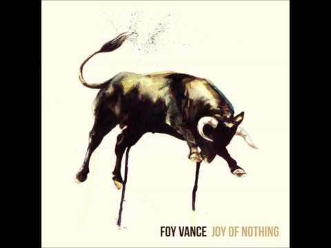 Foy Vance - At Least My Heart Was Open
