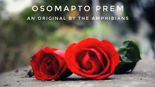 Osomapto Prem By The Amphibians