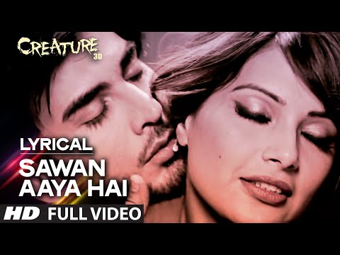 Lyrical: Sawan Aaya Hai Full Song With Lyrics | Arijit Singh | Creature 3d video