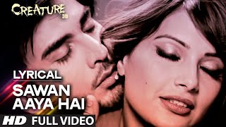 Lyrical: Sawan Aaya Hai Full Song with LYRICS | Arijit Singh | Creature 3D