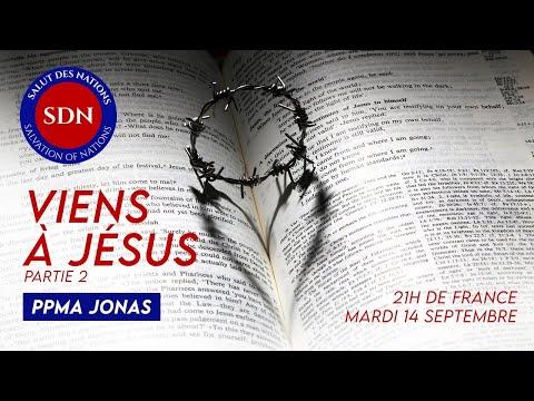 ENSEIGNEMENT : VIENS À JÉSUS ! (Partie 2) - PPMA JONAS