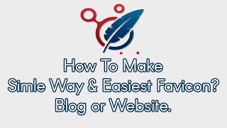 How To Make Simple Way & Easiest Favicon? For Blog or Website