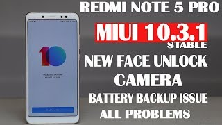 Redmi Note 5 Pro - Miui 10.3.1 Update # New Face unlock#charging bug#battery backup bug#explaied